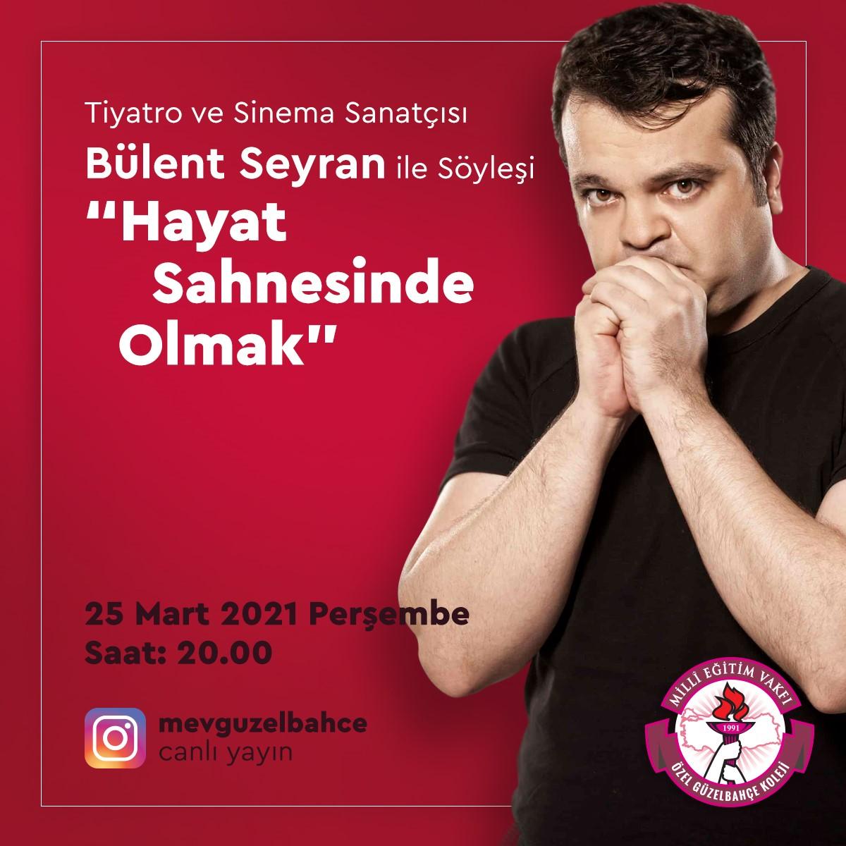 Tiyatro ve Sinema Sanatçısı Bülent Seyran ile Söyleşi